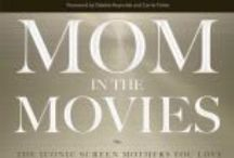Mom In The Movies / Some Mother's Day selections from our collection. / by Handley Regional Library