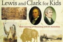West for America-Lewis & Clark - Fact and Fiction / Materials that provide information and explain the experiences of the individuals that were part of the Lewis and Clark Expedition.