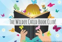 The Wilder Child Book Club / Nature-inspired childrens books and activities