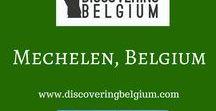 Belgium: Mechelen / Things to do, places to see in Mechelen https://discoveringbelgium.com/