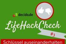 Life-Hack Check / Zusammenfassung aller getesteten Life-Hacks der decido.de Redaktion!