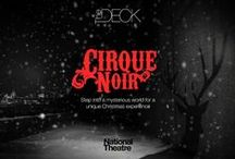 Cirque Noir / Promising a Christmas like no other, The Deck is dimming its lights in December 2015 for its Cirque Noir, promising intrigue and mystery for the corporate party season.