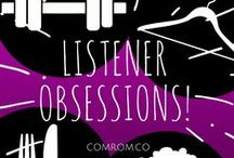 Listener Obsessions / Listeners, we love to hear from you! Pin your OBSESSIONS!