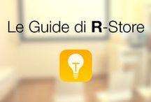 Le Guide di R-Store / Il nostro board dedicato alle Guide per iPhone, iPad, Mac e tanto altro.