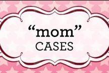 """Mom"" Cases"