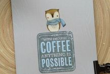 Coffee, tea or me / Making cards to do with coffee or tea