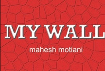 on the wall / by mahesh motiani