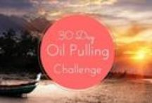 30 day Oil Pulling Challenge / Learn how to oil pull during this 30 day challenge. Be encouraged, read tips and advice on oral health and the benefits of oil pulling