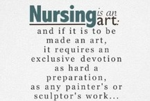Nursing's Greatest Quotes / What was said by some of the best.