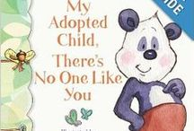 Books on Adoption / Suggested reading, whether in the process of adopting or looking for something to read to your little one. Everything from pre-adoption to after placement.
