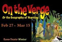 On the Verge, or The Geography of Yearning / Feb 27 - Mar 15 2015 at Raven Windsor. Three spirited female explorers trek through geography – and time! A Raven Players production. www.raventheater.org / by Raven Performing Arts Theater