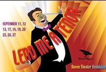 Lend Me a Tenor / Sep 11 - 27, 2015 at Raven Theater Healdsburg  A side-splitting farce featuring mistaken identity, plot twists, and a singing bellhop! A Raven Players production. www.raventheater.org / by Raven Performing Arts Theater