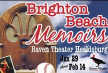 Brighton Beach Memoirs / Jan 29-Feb 14, 2015 at Raven Theater Healdsburg.  Neil Simon's smart, funny, insightful coming-of-age comedy. A Raven Players production www.raventheater.org / by Raven Performing Arts Theater