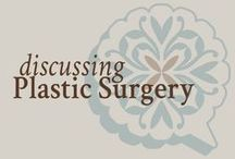 Discussing Plastic Surgery / Everything you need to know about plastic surgery
