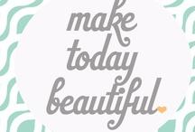 Make Today Beautiful