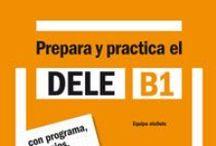 DELE B1 / Todos los libros disponibles en la biblioteca para prepararse el DELE, nivel B1 (incluye DELE B1 escolar)