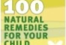 Children's Natural Remedies / Natural Remedies, Children's Natural Health ~ healthy foods & eating, childhood disease& illness, vaccines, immunizations, ADD, ADHD, childhood obesity, antibiotics, home remedies, alternative remedies, natural treatments, alternative treatments, natural health...