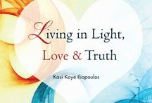 """Living in Light, Love & Truth Quotes / Quotes from the self help book """"Living in Light, Love & Truth"""".  Paperback: http://bookstore.balboapress.com/Products/SKU-000574681/Living-in-Light-Love--Truth.aspx  iBook: https://itunes.apple.com/au/book/living-in-light-love-truth/id578136109?mt=11"""