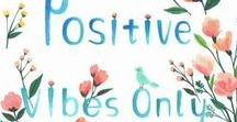 Positive Vibes / Inhale opportunity. Exhale positivity. Breathe positive results.