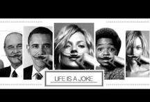 """""""life is a joke"""""""