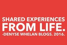 Denyse Whelan Blogs. Stories From Life's Experiences. / Blog Post Each Thursday.