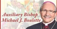 Auxiliary Bishop Michael J. Boulette / Auxiliary Bishop Michael J. Boulette was ordained as an auxiliary bishop of the Archdiocese of San Antonio by Archbishop Gustavo Garcia-Siller, MSpS.