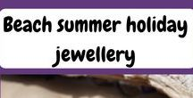 Beach summer holiday jewellery / Beach summer holiday jewellery. The perfect jewellery to accompany your summer holiday wardrobe.