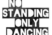 Dance / Dance like no ones watching y'all