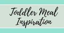 Toddler Meal Inspiration / Toddler Meal Inspiration