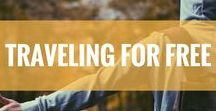 Traveling for Free / You may not believe it at first, but there are ways to travel for free-including accommodation, transport, food and activities!