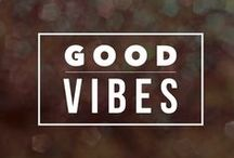 good vibes / motivation and inspiration