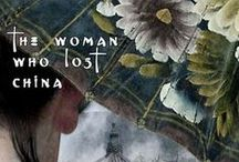 The Woman Who Lost China / Images of China and personal pictures from Rhiannon Jenkins Tsang, author of the upcoming historical novel THE WOMAN WHO LOST CHINA. http://www.open-bks.com/library/moderns/the-woman-who-lost-china/about-book.html
