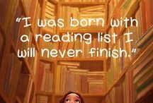 Books / When I was a child my parents read me a fairytale every night. Then I learned to read and haven't stopped since.