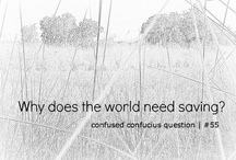 Confused Confucius Questions / Confused Confucius is my mischievous alter ego — a crafty little fellow who keeps asking awkward questions of everyone.
