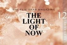 The Light of Now / Follow the inside stories of ELIE SAAB through The Light of Now, its online magazine exploring light as a source of inspiration across the disciplines of design, art, music and, naturally, fashion — highlighting the story behind the House, the details of haute couture craftsmanship, the art of perfumery and the unique alchemy of exceptional moments lived in ELIE SAAB. / by Elie Saab