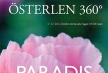 Österlen 360° / Österlen 360°, is a magazine describing culture in southeast of Sweden. Editors are Sophia Callmer and Anna Gunnert. www.osterlen360.com