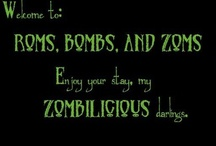 Roms, Bombs, and Zoms (Inspiration)