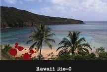 Hawaii Die-0!