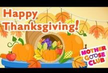 Thanksgiving Day!  / We are thankful for our fans! Celebrate Thanksgiving with Mother Goose Club!  / by Mother Goose Club