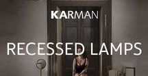 Recessed lamps / Recessed lamps by Karman.  These lamps could be used as a light source, when you have low ceiling, choosing at the same time a decorative lamp. Design and technical features are combine to create the perfect lighting for your spaces.