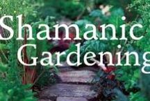Shamanic Gardening Book / My mother has a new book out with a NEW approach to permaculture, called SHAMANIC GARDENING: Timeless Techniques For The Modern Sustainable Garden