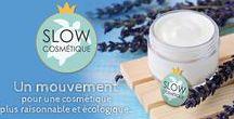 Association Slow Cosmétique / Militer pour une cosmétique plus sensée et plus respectueuse