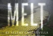 MELT - My new YA novel! / My new YA novel MELT is coming! This brutal love story is backdropped against The Wizard of Oz. There's no place like home...
