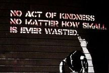 """""""No act of kindness is ever wasted"""" / Kindness"""