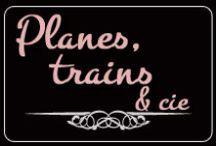 Planes, Trains & Cie.