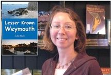 Lesser Known Weymouth by Julie Musk / A fascinating insight into what makes Weymouth tick. A follow-on to the hugely successful Lesser Known Swanage.