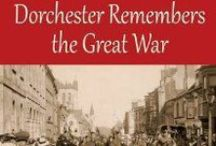 Dorchester Remembers the Great War by Brian Bates / A fascinating social history of Dorchester, based on those locals who lost their lives in the First World War.