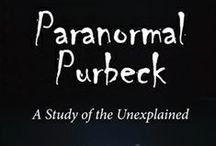 Paranormal Purbeck, by David Leadbetter / A study of unexplained events in Purbeck, Dorset.