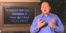 Greg's Top 10 Videos / What is Real Love® and can you really find it? Watch Greg's Top 10 videos where he answers your questions and shows you the transformational power Real Love® can have in your life and in your relationships.