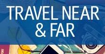 Travel Near and Far / Whether you're traveling near or far, whether for business or for fun, you'll find advice here for a safe and enjoyable trip.